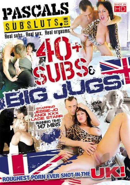 40 Plus Subs And Big Jugs (2017)